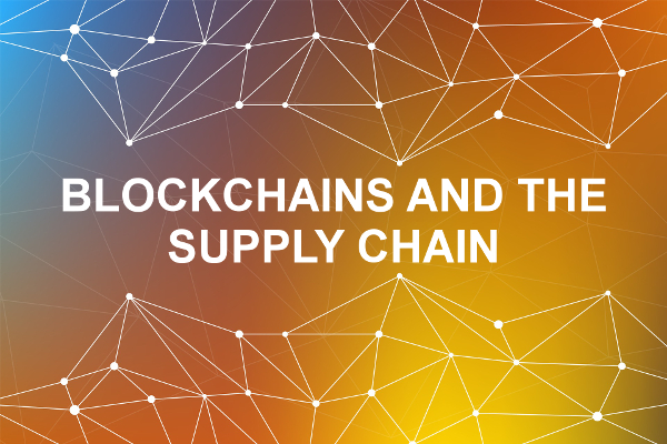 Blockchains: revolutionising the supply chain