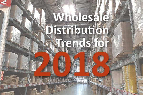Wholesale Distribution Trends for 2018
