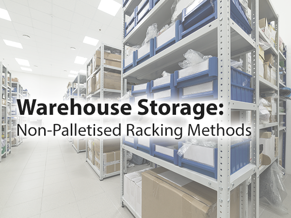 Warehouse Storage Non-Palletised Racking