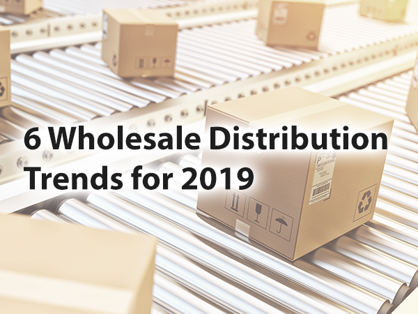 6 Wholesale Distribution trends for 2019