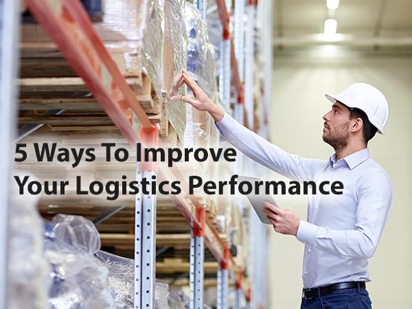 5 Ways to Improve Logistics Performance