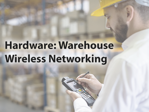 Hardware Warehouse Wireless Networking