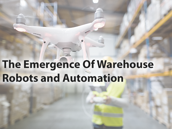 The Emergence Of Warehouse Robots and automation
