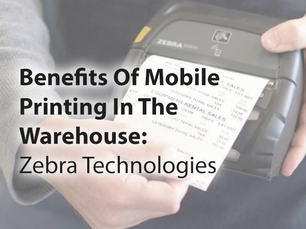 Benefits Of Mobile Printing in the warehouse