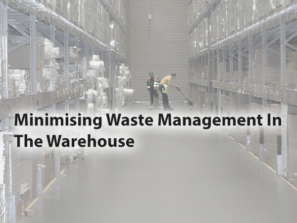 Minimising Waste in the warehouse