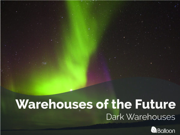 Dark Warehouses - warehouses of the future