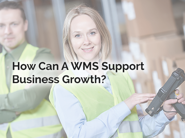 How Can A WMS Support Business Growth