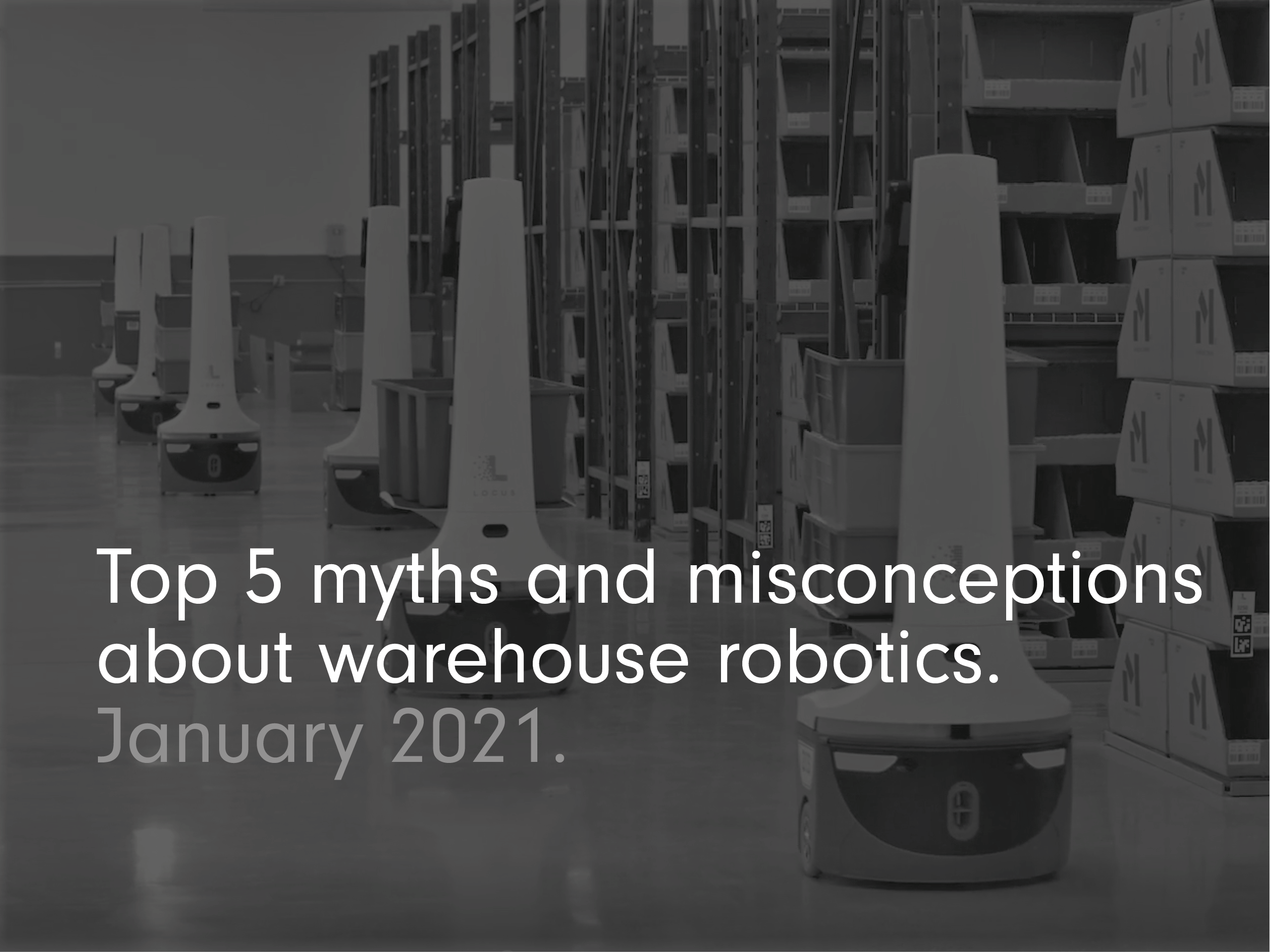 Top 5 Myths and Misconceptions about Warehouse Robotics